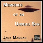 Memories of An Undead Sun by Jack Mangan