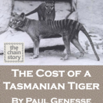 The Cost of a Tasmanian Tiger by Paul Genesse